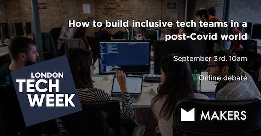 How to build inclusive tech teams in a post-Covid world