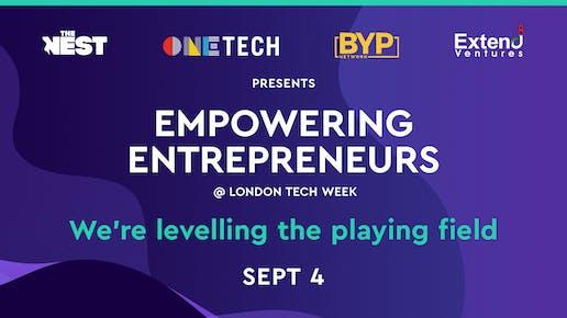 Empowering Entrepreneurs @ London Tech Week